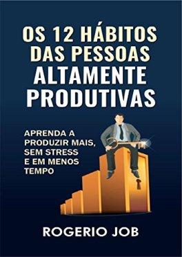 habitos das pessoas altamente produtivas