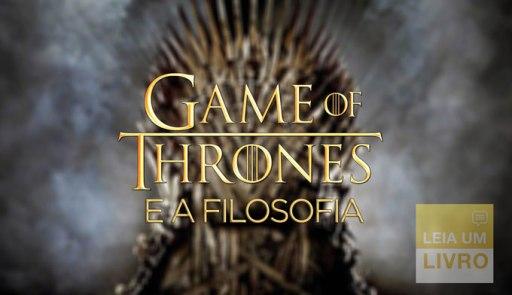 game of thrones e a filosofia