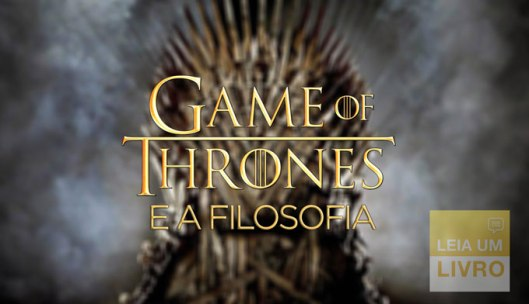 game of thrones e a filosofia
