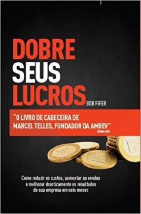 dobre seus lucros livro de cabeceira Marcel Telles